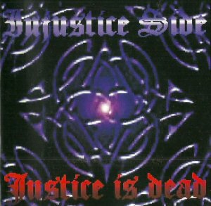 Injustice Side - Justice is dead (2001)