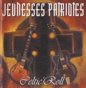 Jeunesses Patriotes - Celtic'Roll (2001)