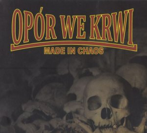 Opor We Krwi (OWK) - Made In Chaos (2015)