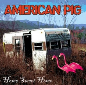 American Pig - Home Sweet Home (2015)