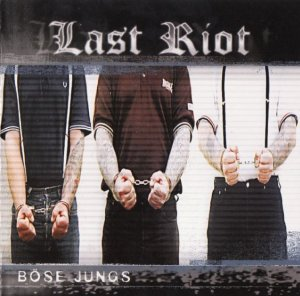 Last Riot - Discography (2003 - 2016)