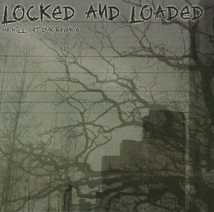 Locked and Loaded - We we'll get our revenge (2003)