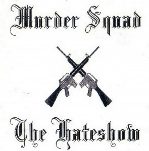 Murder Squad - The Hateshow (2002)