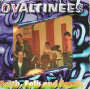 Ovaltinees - Faith, Folk and Family (1997)