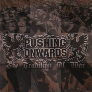 Pushing Onwards - The Tradition of War (2008)