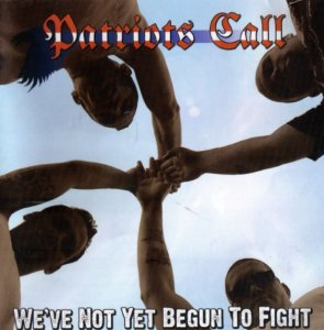 Patriots Call - We've not yet begun to fight (2005)