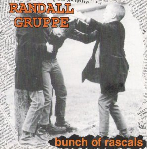 Randall Gruppe - Bunch of rascals (2002)