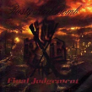 Rusty Nailbomb - Final  Judgement (2010)
