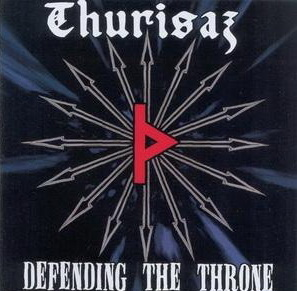 Thurisaz - Defending The Throne (2005)