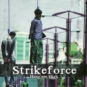 Strikeforce - Hang em high (1999)
