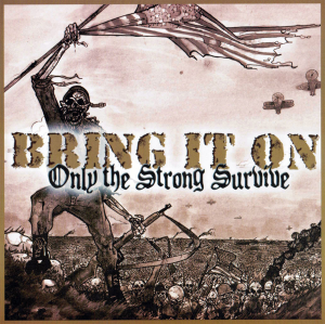 Bring It On - Only the strong survive (2009)