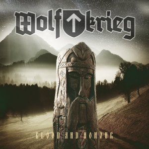 Wolfkrieg - Blood And Honour (2015)