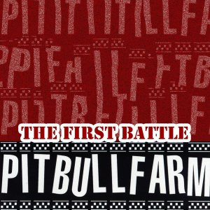 Pitbullfarm – The First Battle (2015)