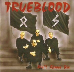 Trueblood - Ain't gonna die (1995)