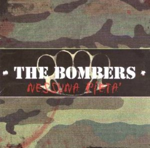 The Bombers - Nessuna Pieta (2007)