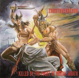 Thodthverdthur - Killed by the might of nordic wrath (1998)