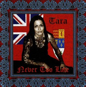 Tara - Never too late (2008)