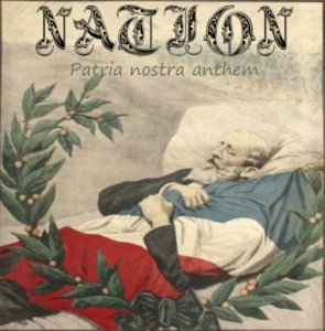 Nation - Patria Nostra Anthe (2015)