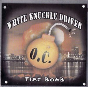 White Knuckle Driver - Time Bomb (2007)