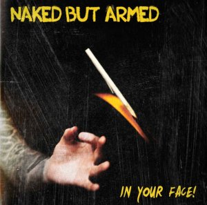 Naked But Armed - In Your Face (2015)