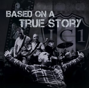 I.C.1 - Based On A True Story (2015)