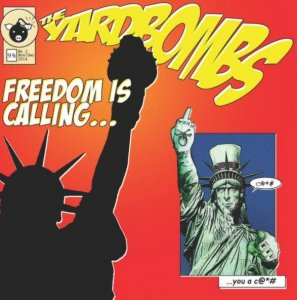 The Yardbombs - Freedom Is Calling... (2015)