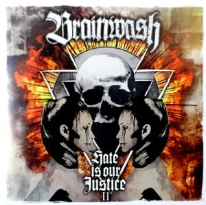 Brainwash - Hate Is Our Justice II (2015)