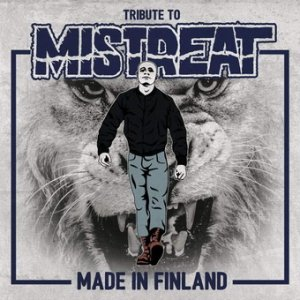 Tribute to Mistreat - Made in Finland (2015)