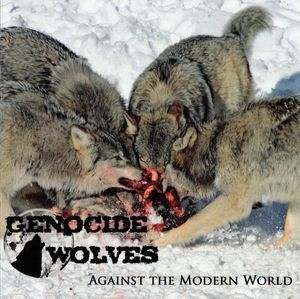 Genocide Wolves - Against The Modern World (2015)