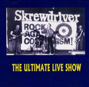 Skrewdriver - The Ultimate Live Show