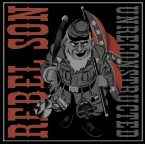 Rebel Son - Unreconstructed (2006)