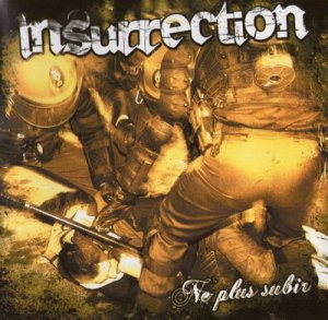 Insurrection - Ne plus subir (2008)