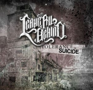 Leave All Behind - Tolerance is Suicide (2015)
