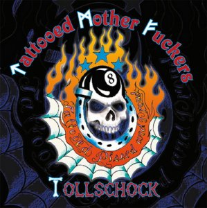 Tattooed Mother Fuckers & Tollschock - Tattoed, Pissed and Proud (2016)