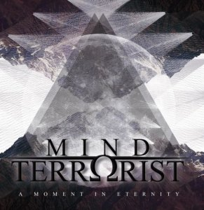 Mind Terrorist - A Moment in Eternity (2016)