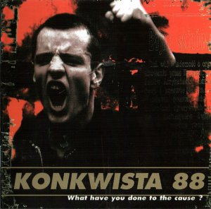 Konkwista 88 ‎- What Have You Done To The Cause? (2016)