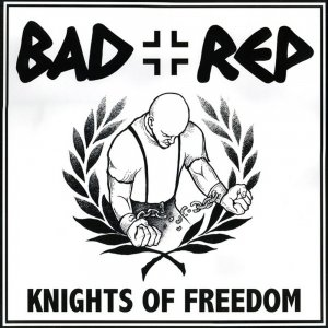 Bad Rep - Knights Of Freedom (2016)