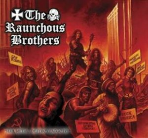 The Raunchous Brothers ‎- Hail Metal....Destroy Faggotry! (2016)