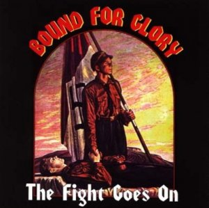 Bound For Glory - The Fight Goes On (2016)