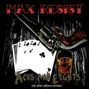 Max Resist ‎- Aces And Eights (2016)