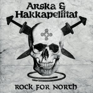 Arska & Hakkapeliitat ‎- Rock For North (2015)