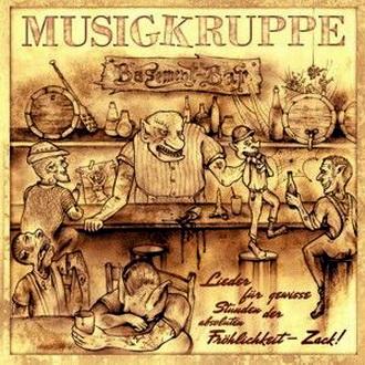 Musigkruppe - Lieder Für Gewisse Stunden Der Absoluten Fröhlichkeit - Zack!