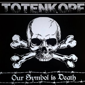 Totenkopf - Our Symbol Is Death (2017)