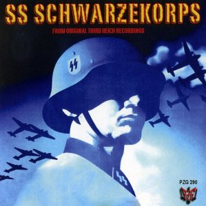 SS Schwarzekorps - Original Third Reich Recordings (2007)