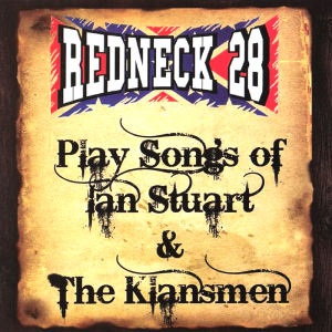 Redneck 28 - Plays Songs Of Ian Stuart & The Klansmen (2017)