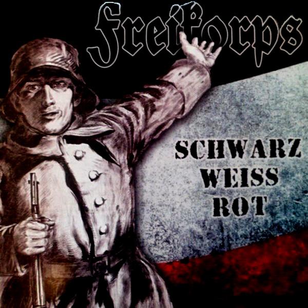 Freikorps – Schwarz-Weiss-Rot (2017)