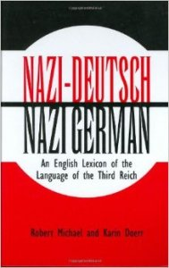 Nazi-Deutsch / Nazi German: An English Lexicon of the Language of the Third Reich