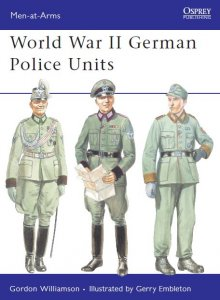 World War II German Police Units (Osprey Men-at-Arms 434)