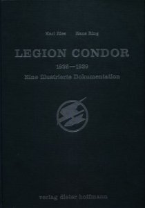Legion Condor 1936-1939: Eine Illustrierte Dokumentation