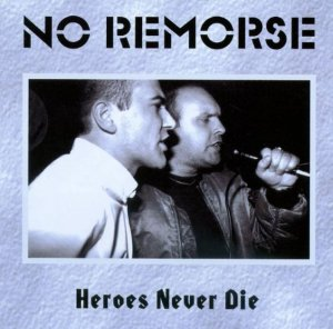 No Remorse - Heroes Never Die (1998) LOSSLESS
